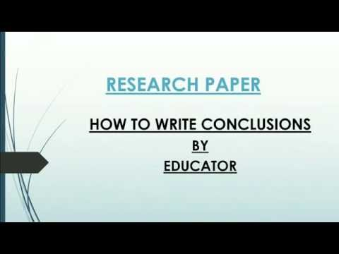 How To: Write Conclusions of a Research Paper
