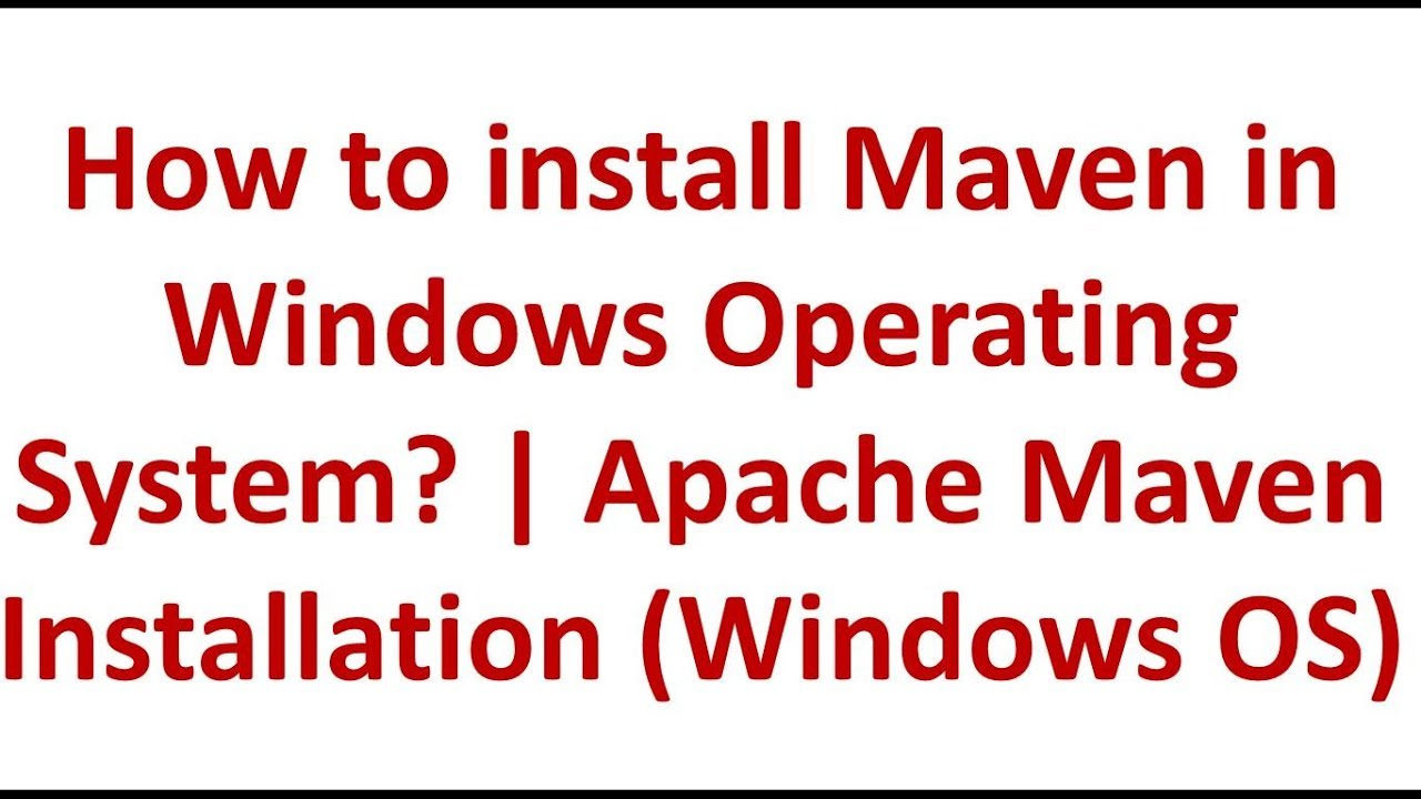 How to Install Apache Maven in a Windows Operating System? - DZone Java