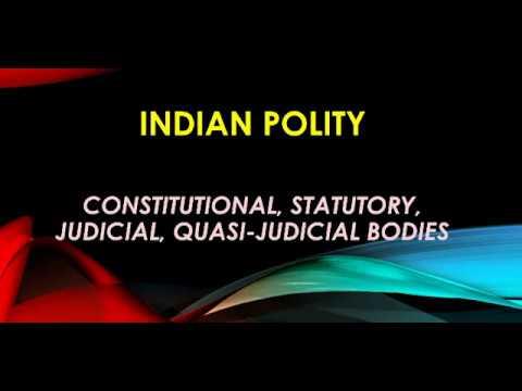 CONSTITUTIONAL, STATUTORY, JUDICIAL, QUASI-JUDICIAL BODIES