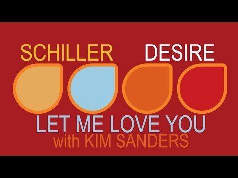 Schiller - Let Me Love You with Kim Sanders