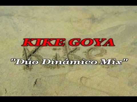 DUO DINAMICO Mix - Kike Goya
