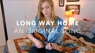 Long Way Home an original song