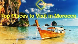 Top Hidden Places To Visit in Morocco-Morocco Travel