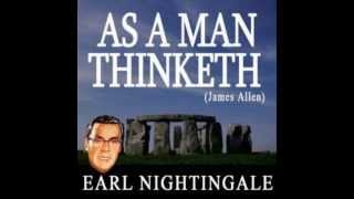 As A Man Thinketh (James Allen) Narrated by Earl Nightingale- Part 1