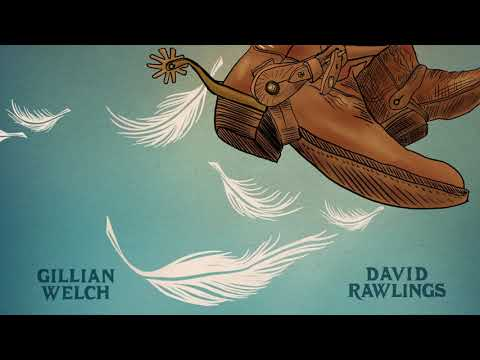 Gillian Welch & David Rawlings - When A Cowboy Trades His Spurs For Wings Mp3