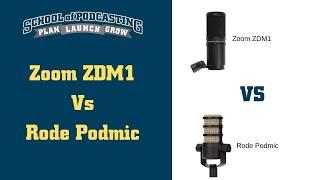 Zoom ZDM1 VS Rode Podmic