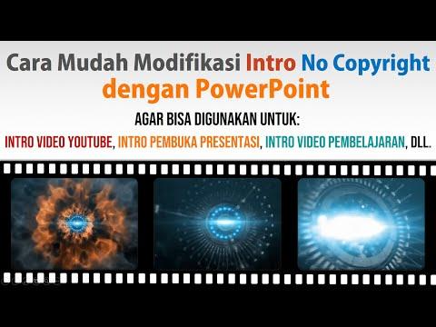 Cara Modifikasi Intro Video Bebas Copyright dengan PowerPoint