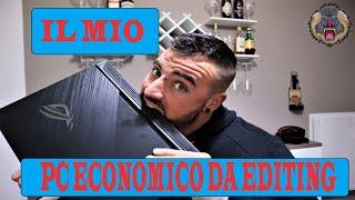 PC ECONOMICO PER VIDEO EDITING?ECCO IL MIO!