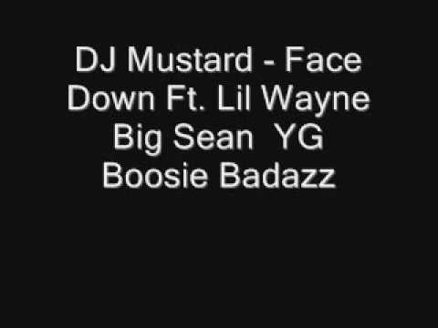 DJ Mustard Face Down Ft Lil Wayne Big Sean YG Boosie Badaz (Bass Boost)