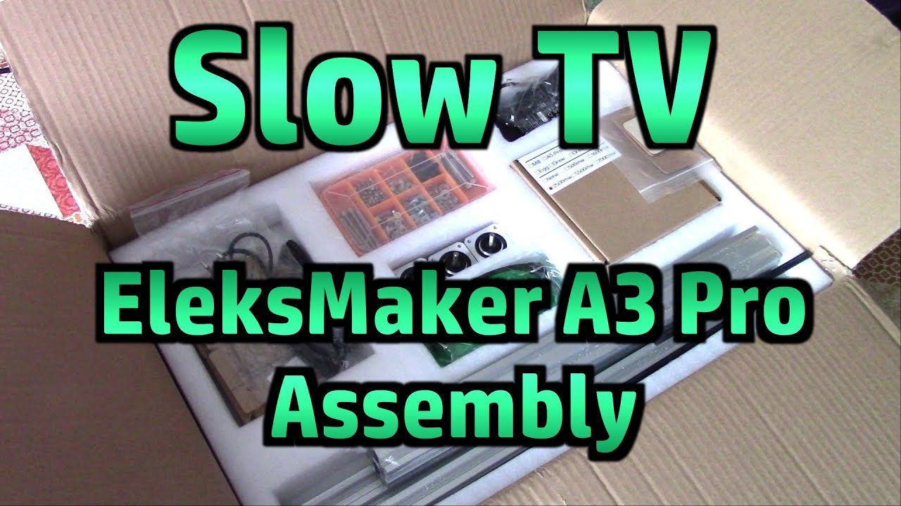 SLOW TV - Assembling The EleksMaker A3 Pro Laser Engraver - Atomic