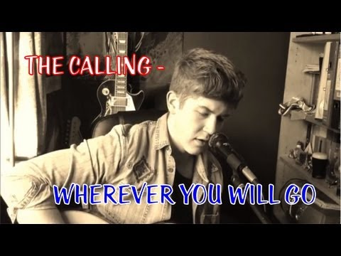 The Calling  Wherever You Will Go Cover By Matthew Kelly
