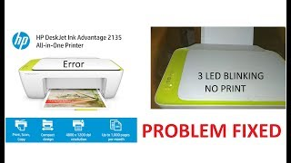HP Deskjet 2135 Printer 3 Led flashing Error Fixed