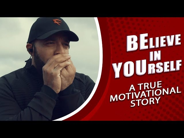 A True Powerful Motivational Story: Believe in yourself