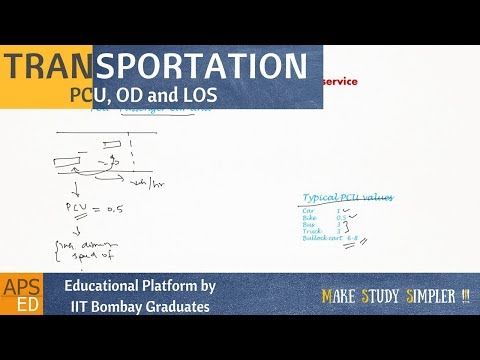 PCU factor, OD Study and Level of Service(LOS)   Transportation Engineering