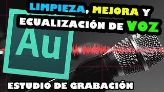 ESTUDIO DE GRABACIÓN | Eliminar Ruido, Mejorar y nivelar volumen de voz
