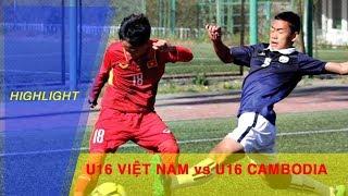 Highlight | U16 Việt Nam thể hiện đẳng cấp vượt trội trước U16 Cambodia