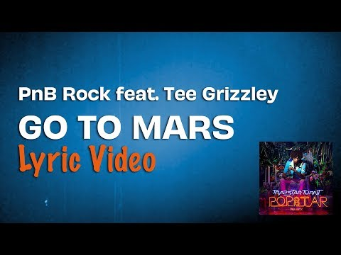PnB Rock feat. Tee Grizzley – Go To Mars (Lyrics) 🚀