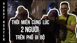 Thôi Miên Cùng Lúc 2 Người Phố Đi Bộ  - Vietnam Street Hypnosis   HarryNguyen