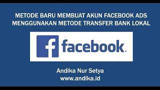 Cara Membuat Akun Facebook Ads Pembayaran Bank Lokal   Andika Nur Setya