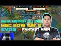 Evos Vs Fantasy Main Msc 2018 Grand Final Day 2 Mobile Legends