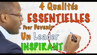 Devenir Un Leader Inspirant ? 4 Qualités Essentielles...