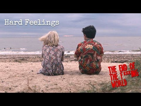 Hard Feelings 心痛的感覺 - Lorde 蘿兒 中文字幕 剪輯版 l X 你的世界末日l The End of the F***ing World