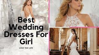 Best Wedding Dresses For Girl
