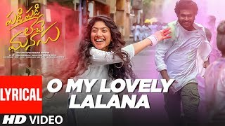 O My Lovely Lalana Lyrical | Padi Padi Leche Manasu | Sharwanand, Sai Pallavi | Vishal Chandrashekar