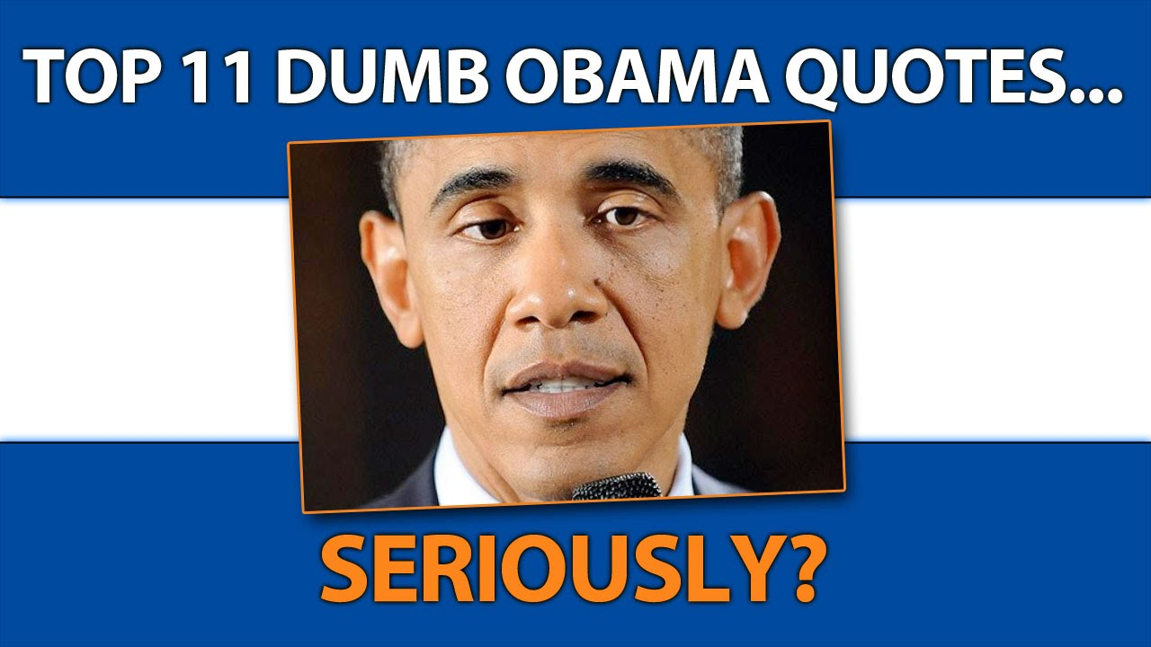 Funny Obama Quotes Adorable Top 11 Dumb Obama Quotes  Is Number 11 The Funniest  Youtube
