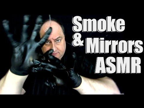 Smoke And Mirrors ASMR