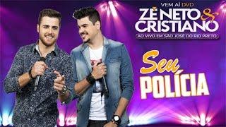 Zé Neto e Cristiano - Seu Polícia (DVD Ao vivo em São Jose do Rio Preto)