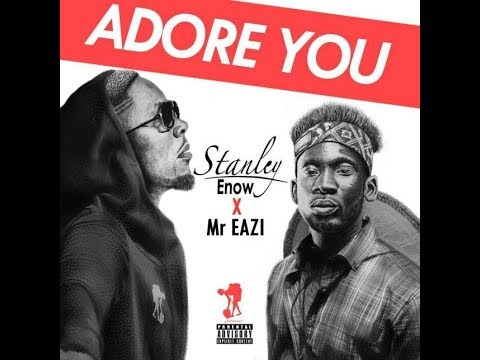 Stanley Enow - Adore You (LYRICS) ft. Mr Eazi