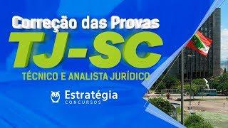 TJ-SC | Correção das Provas (Técnico e Analista)