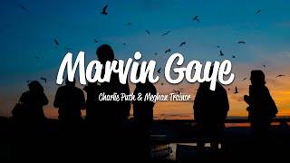 Charlie Puth Marvin Gaye ft Meghan Trainor