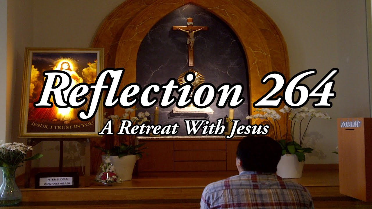 Reflection 264: A Retreat With Jesus - September 20