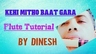 Kehi Mitho Baat Gara/Narayan Gopal/Flute Tutorial by Dinesh