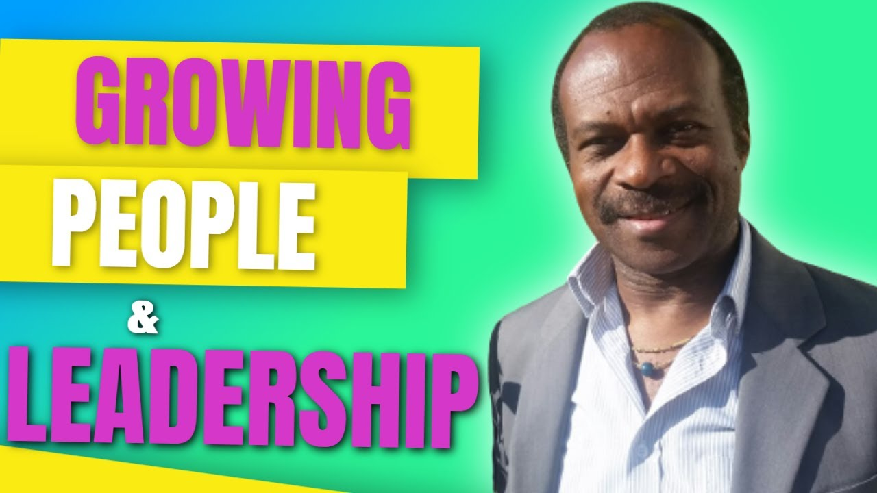 Your Best Leadership Training on Growing People!