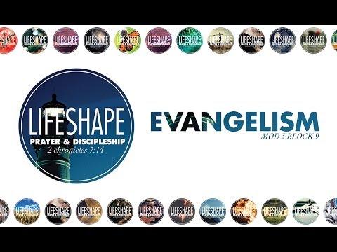 "LifeShape Prayer & Discipleship, Mod 3 Block 9: ""Evangelism"""