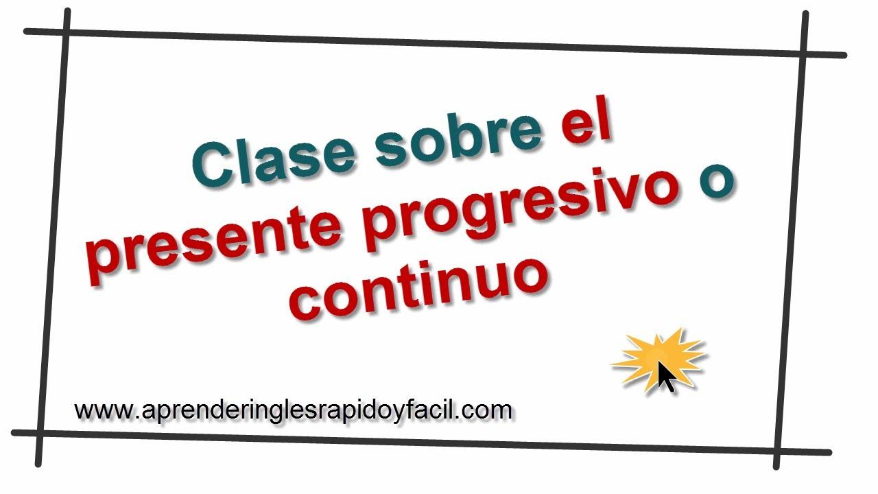 8 El Presente Progresivo O Continuo Explicación Completa Clases De Inglés Gratis