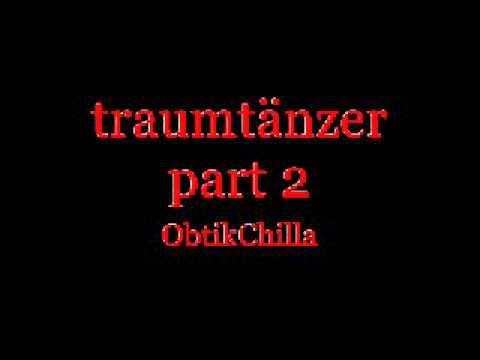 ObtikChilla_traumtänzer part 2.wmv