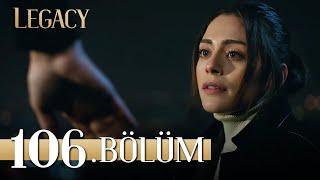 Emanet 106. Bölüm | Legacy Episode 106