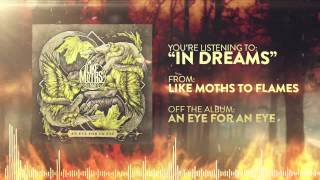 Like Moths to Flames - In Dreams