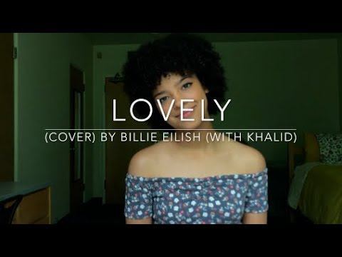 Lovely (cover) By Billie Eilish (with Khalid) letöltés