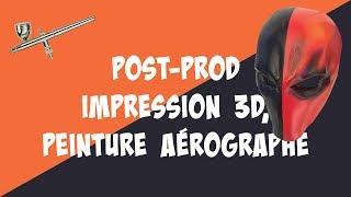 Post-prod impression 3D, peinture aérographe