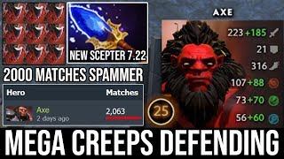 OMG Scepter Axe Crazy Chop Chop with Mega Creeps Defending Vs 5 Men Aghanims Enemy DotA 2 Spammer