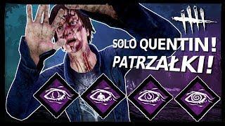 PATRZAŁKI - DBD i Solo Quentin #2