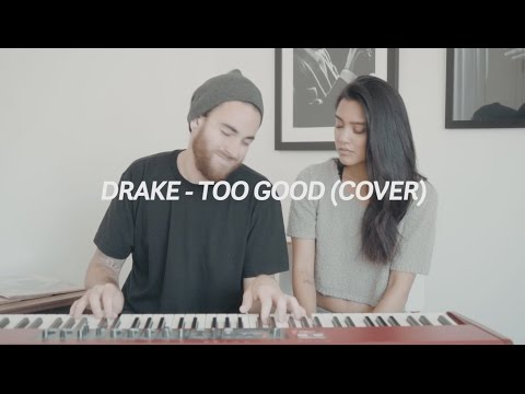 Cover Lagu Too Good Drake/rihanna Cover - Us The Duo