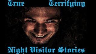True Terrifying Night Visitor Stories