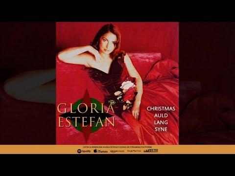 Gloria Estefan - Christmas Auld Lang Syne (Album Version) - YouTube