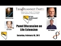 U.S. Transhumanist Party Discussion Panel on Life Extension